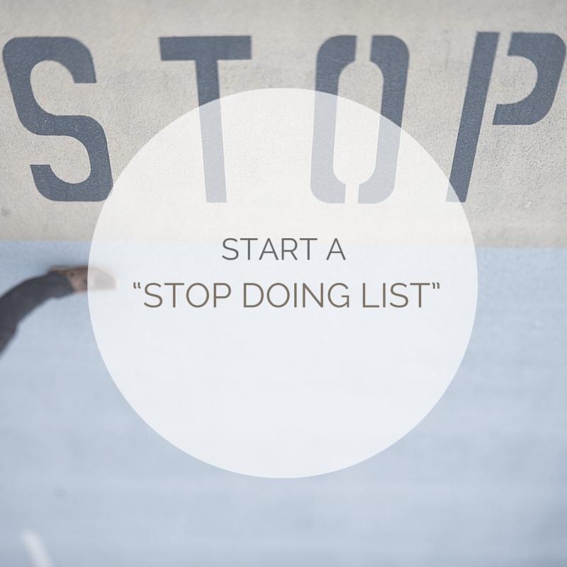 """START A """"STOP DOING LIST"""""""