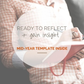 Ready to reflect + gain insight from the year so far- {LOVE THIS MID-YEAR REVIEW TEMPLATE – INSIDE}