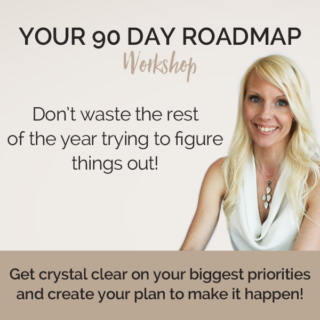 Join us for YOUR 90 DAY ROADMAP Workshop