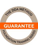 THE DDA METHOD FOUNDATION TRAINING SERIES GUARANTEE